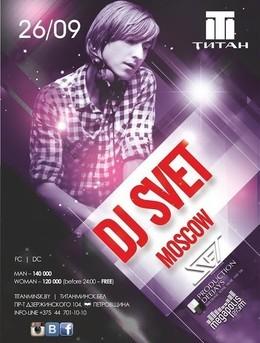 DJ Svet / Moscow