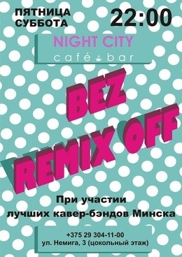 Bez Remix Off