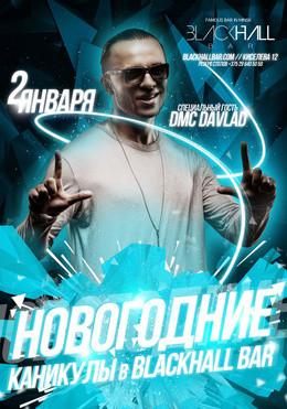 Новогодние каникулы в Blackhall bar. Специальный гость - DMC Davlad (Moscow)