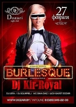 Burlesque & DJ Kir-Royal