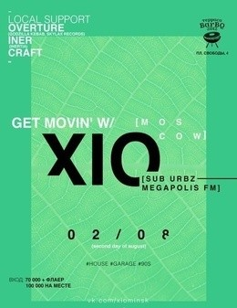 Get Movin'w / Xio (Moscow)