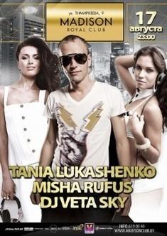 Впервые в Минске Tanja Lukashenko, Misha Rufus, DJ Veta Sky на одной сцене!