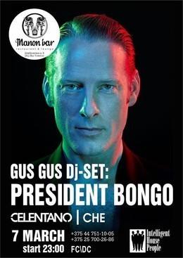 Gus Gus Dj set: President Bongo