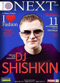 I Love Fashion: Dj Shishkin (Pacha, Moscow)