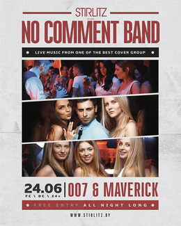 No Comment Band, 007 & Maverick
