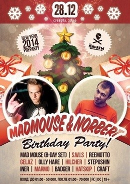 New Year pre-party! Norbert & Mad Mouse B-Day