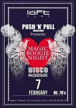 Magic Boogie Night: Push'n'Pull
