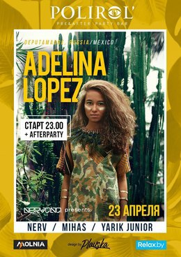 Nervana presents: Adelina Lopez (Ru)