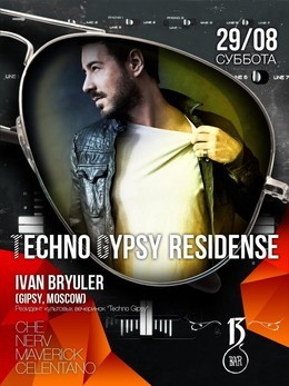Techno Gipsy Residence with Ivan Bryuler (GIPSY, Moscow)