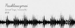 Pasiklausymai: Milvydas Kezys
