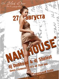 NАХ... HOUSE*