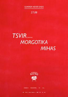 Tsvir (Moscow), Morgotika, Mihas