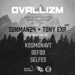 Концерт «OVALLIZM w/ SunMan24 + Tony Exp»