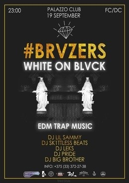 Brvzers & White on Blvck