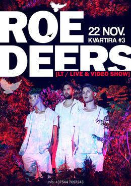 Roe Deers (Live Show, LT)
