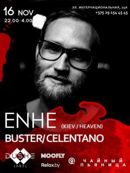 Enhe (Kiev / Heaven) / Buster / Celentano