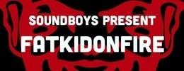 Soundboys Present FatKidOnFire