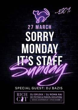 Sorry monday it's staff