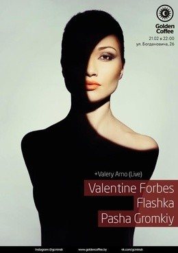 Valentine Forbes, Flashka & Pasha Gromkiy
