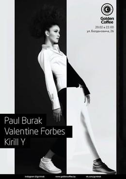 Paul Burak, Valentine Forbes & Kirill Y