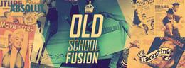 Old School Fusion