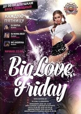 Big Love Friday