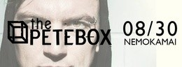 Summer's end: THePETEBOX