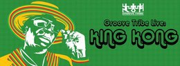 Groove Tribe Live: King Kong