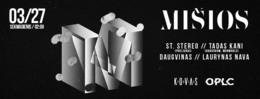 Misios: St. Stereo / Tadas Kani / Daugvinas / Laurynas Nava