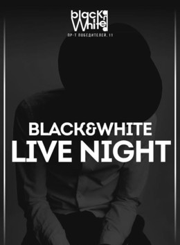 Black&White Live Night