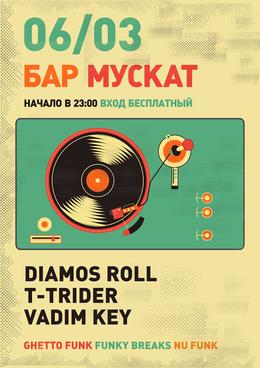 Diamos Roll, T-Trider, Vadim Key