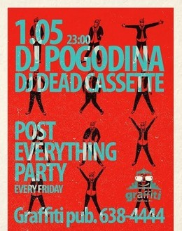 Post-everything Party: DJs Pogodina & Dead Cassette