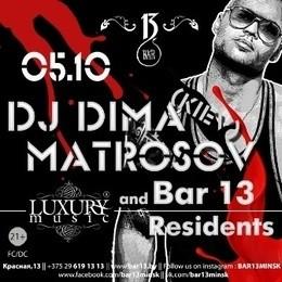 DJ Dima Matrosov (Kiev) and Bar 13 Residents