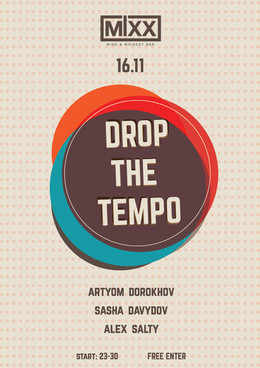 Drop the tempo