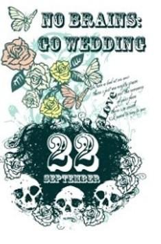 No brains: Go Wedding!