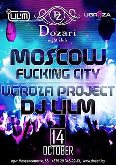 Moscow F*G City Ugroza Project (Dj LilM)