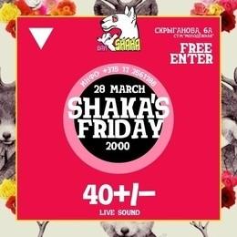 Shaka's Friday
