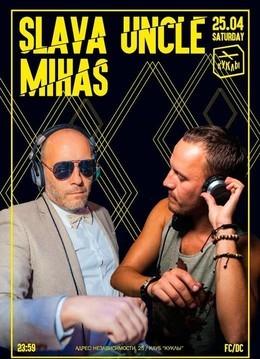 Slava Uncle & Mihas