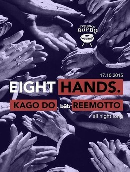Eight Hands w/Kago Do B2B Reemotto