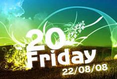 «Friday 20»