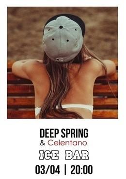 Deep Spring with Celentano