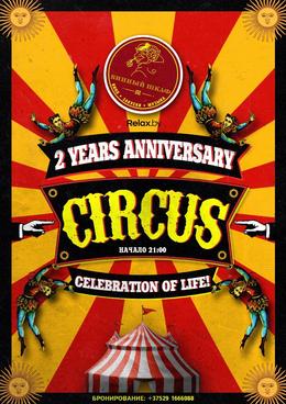 Circus / 2 Years Anniversary