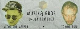 Muziką gros : Vitalijus VAIPER & Tomas BOO