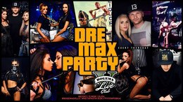 Dre Max Party