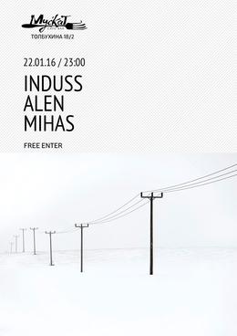 Induss & Alen & Mihas