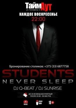 Students never sleep