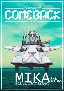 Comeback — MIKA aka Mihas