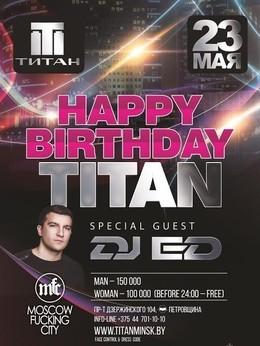 Happy Birthday Titan / DJ ED – Moscow